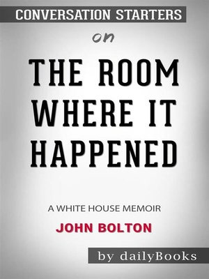 cover image of The Room Where It Happened--A White House Memoir byJohn Bolton--Conversation Starters