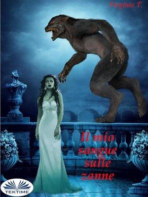 cover image of Il Mio Sangue Sulle Zanne