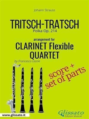 cover image of Tritsch Tratsch--Clarinet flexible Quartet score & parts