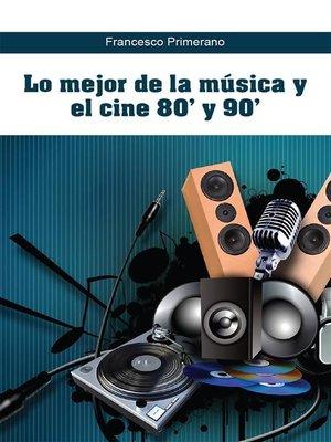 cover image of Lo mejor de la música y el cine 80' y 90'