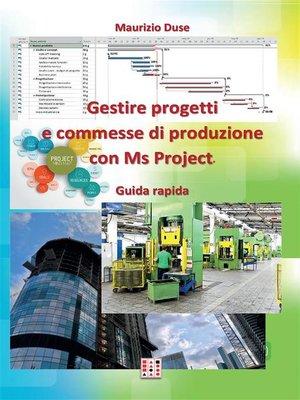 cover image of Gestire progetti e commesse di produzione con Ms Project