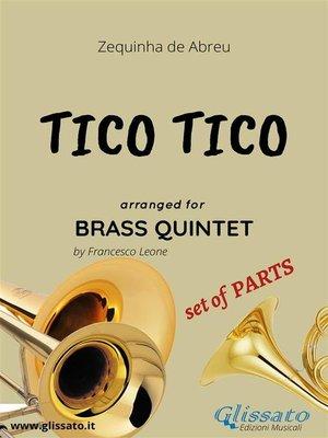 cover image of Tico Tico--Brass Quintet set of PARTS