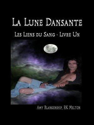 cover image of La Lune Dansante (Les Liens du Sang--Livre Un)