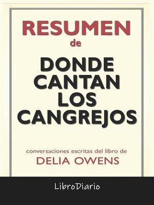 cover image of Donde Cantan Los Cangrejos de Delia Owens--Conversaciones Escritas