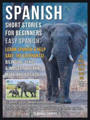 cover image of Spanish Short Stories For Beginners (Easy Spanish)--Learn Spanish and help Save the Elephants