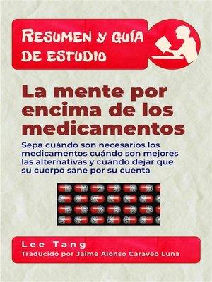 cover image of Resumen Y Guía De Estudio--La Mente Por Encima De Los Medicamentos