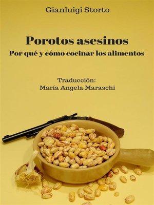 cover image of Porotos Asesinos. Por Qué Y Cómo Cocinar Los Alimentos