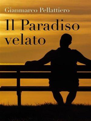 cover image of Il Paradiso velato