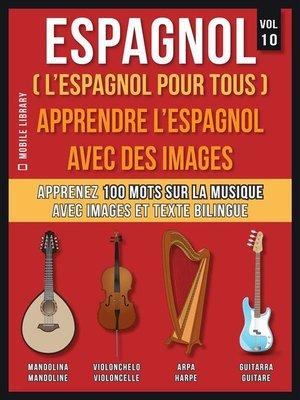 cover image of Espagnol ( L'Espagnol Pour Tous )--Apprendre l'espagnol avec des images (Vol 10)