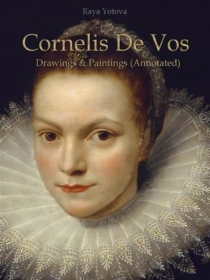 cover image of Cornelis De Vos--Drawings & Paintings (Annotated)