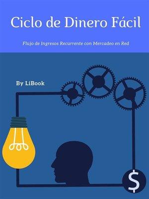 cover image of Ciclo de Dinero Fácil