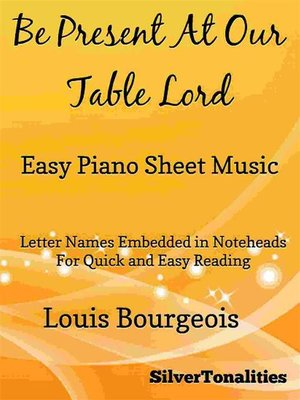 cover image of Be Present At Our Table Lord Easy Piano Sheet Music