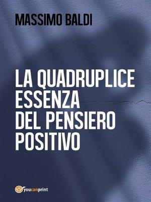 cover image of La quadruplice essenza del pensiero positivo
