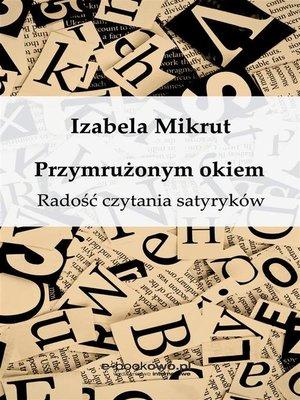 cover image of Przymrużonym okiem. Radość czytania satyryków