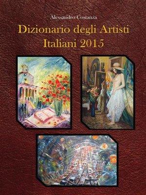 cover image of Dizionario degli artisti italiani 2015