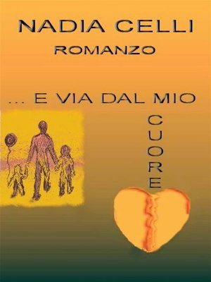 cover image of E via dal mio cuore