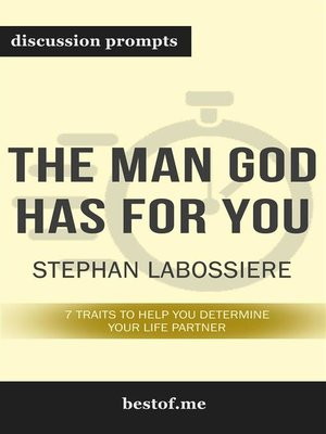 """cover image of Summary--""""The Man God Has For You--7 traits to Help You Determine Your Life Partner"""" by Stephan Labossiere--Discussion Prompts"""