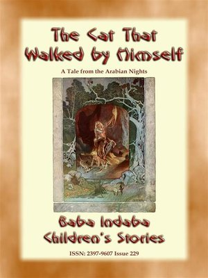 cover image of THE CAT THAT WALKED BY HIMSELF--A Tale from the Arabian Nights