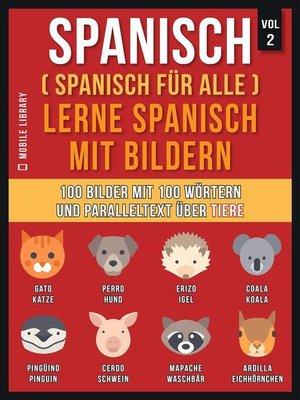 cover image of Spanisch (Spanisch für alle) Lerne Spanisch mit Bildern (Vol 2)