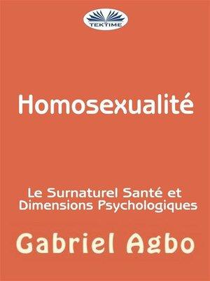 cover image of Homosexualité --Le Surnaturel, Santé Et Dimensions Psychologiques