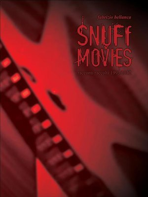 cover image of Snuff movies (racconti raccolti 2012)
