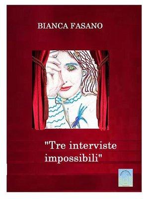 """cover image of """"Tre interviste impossibili"""""""
