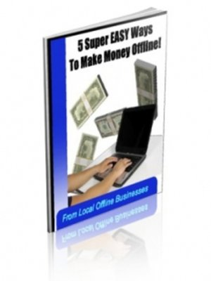 cover image of 5 Easy Ways to Make Money OFFLINE From Local Businesses!