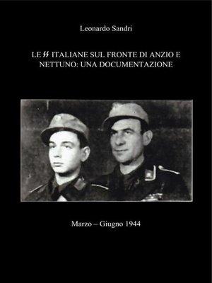 cover image of Le SS Italiane sul fronte di Anzio e Nettuno--Una documentazione