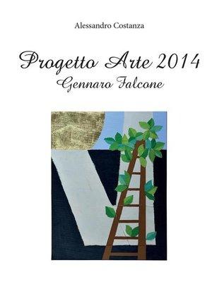 cover image of Progetto Arte 2014 – Gennaro Falcone
