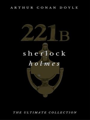 cover image of The Ultimate Sherlock Holmes Collection