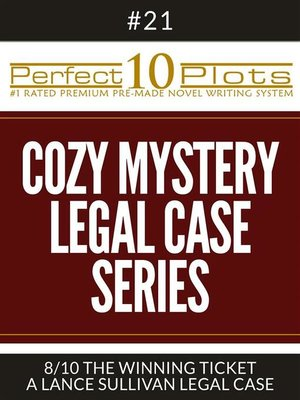 "cover image of Perfect 10 Cozy Mystery--Legal Case Series Plots #21-8 ""THE WINNING TICKET – a LANCE SULLIVAN LEGAL CASE"""