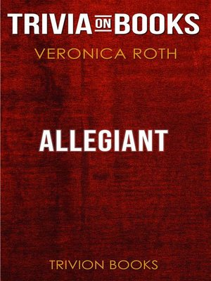 cover image of Allegiant by Veronica Roth (Trivia-On-Books)