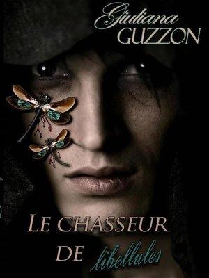 cover image of Le Chasseur De Libellules