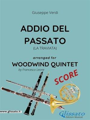 cover image of Addio del passato--Woodwind Quintet SCORE