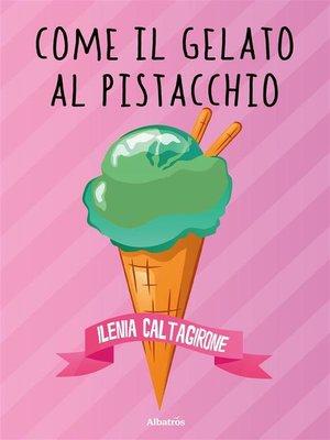 cover image of Come il gelato al pistacchio