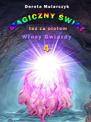 cover image of Magiczny świat tuż za płotem 4