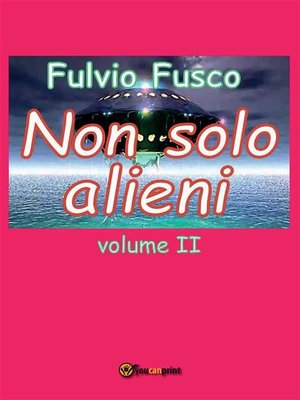 cover image of Non solo alieni--Volume II