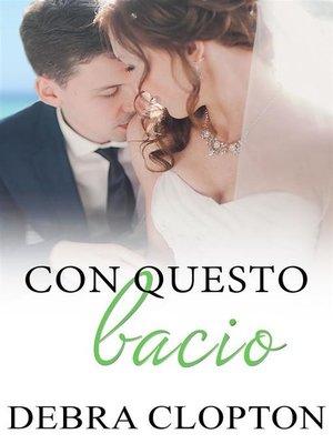 cover image of Con questo bacio