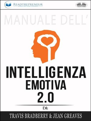 cover image of Manuale Dell'Intelligenza Emotiva 2.0 Di Travis Bradberry, Jean Greaves, Patrick Lencion