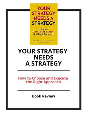 cover image of Your Strategy Needs a Strategy--How to Choose and Execute the Right Approach
