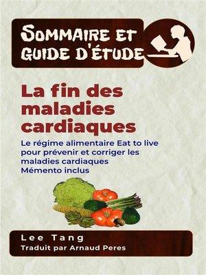 cover image of Sommaire Et Guide D'Étude – La Fin Des Maladies Cardiaques