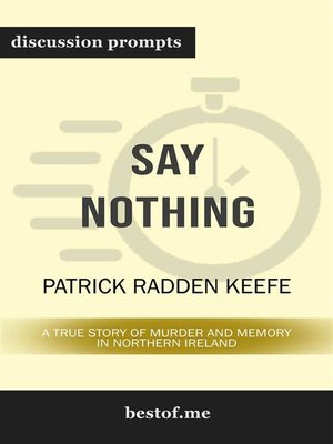"cover image of Summary--""Say Nothing--A True Story of Murder and Memory in Northern Ireland"" by Patrick Radden Keefe 