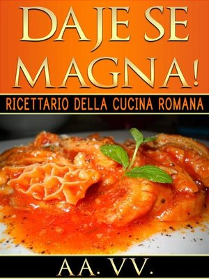 cover image of Daje Se Magna! Ricettario della Cucina Romana