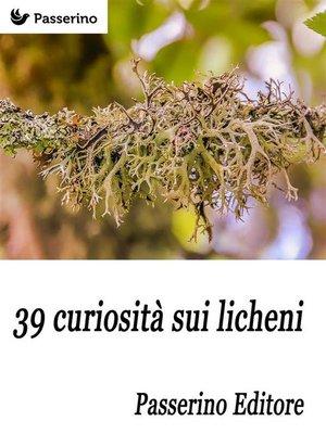 cover image of 39 curiosità sui licheni