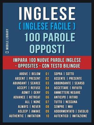 cover image of Inglese ( Inglese Facile ) 100 Parole--Opposti