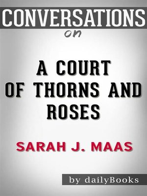 cover image of A Court of Thorns and Roses--A Novel by Sarah J. Maas