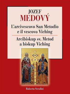 cover image of L'arcivescovo San Metodio e il vescovo Viching