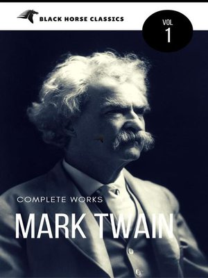 cover image of Mark Twain--The Complete Works[Classics Authors Vol--1] (Black Horse Classics)