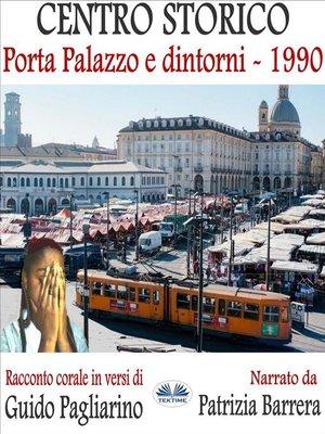 cover image of Centro Storico--Porta Palazzo E Dintorni 1990