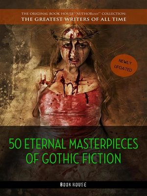 cover image of 50 Eternal Masterpieces of Gothic Fiction--Dracula, Frankenstein, the Call of Cthulhu, the Cask of Amontillado, Dr. Jekyll and Mr. Hyde, the Picture of Dorian Gray...